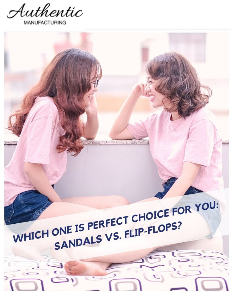 Which One is Perfect Choice for You Sandals vs. Flip-Flops